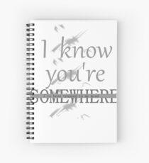 Cuaderno de espiral Sé que estás en algún lugar