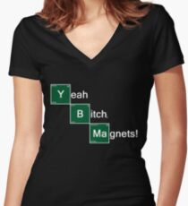 Yeah Bitch Magnets! Women's Fitted V-Neck T-Shirt