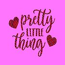Your a pretty little thing by kj dePace'