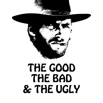 The good the bad and the ugly Clint Eastwood fan Dad Father day gift t shirt by Johannesart
