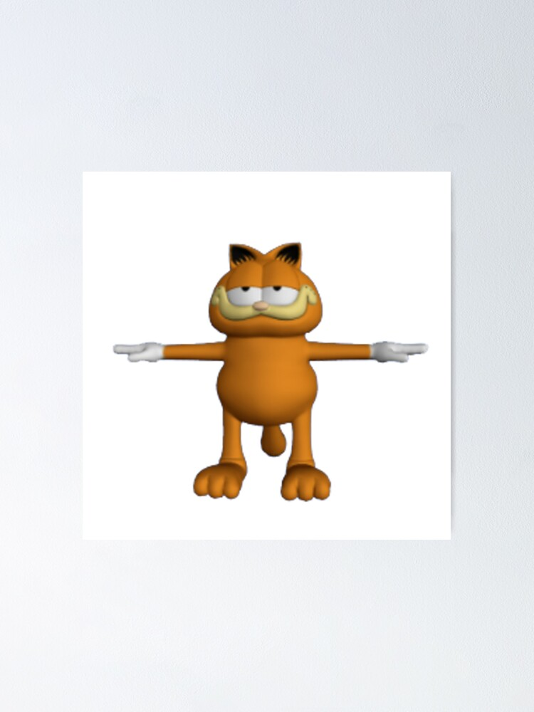 Garfield T Pose Poster By Jakeebler Redbubble