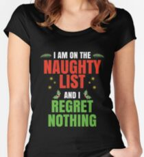 I'm On The Naughty List And I Regret Nothing Christmas Women's Fitted Scoop T-Shirt