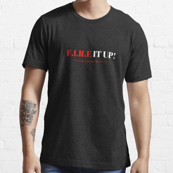 Fire It Up Essential T-Shirt
