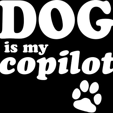 Dog is my copilot by Cetaceous