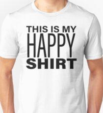 Dies ist mein GLÜCKLICHES Shirt Unisex T-Shirt