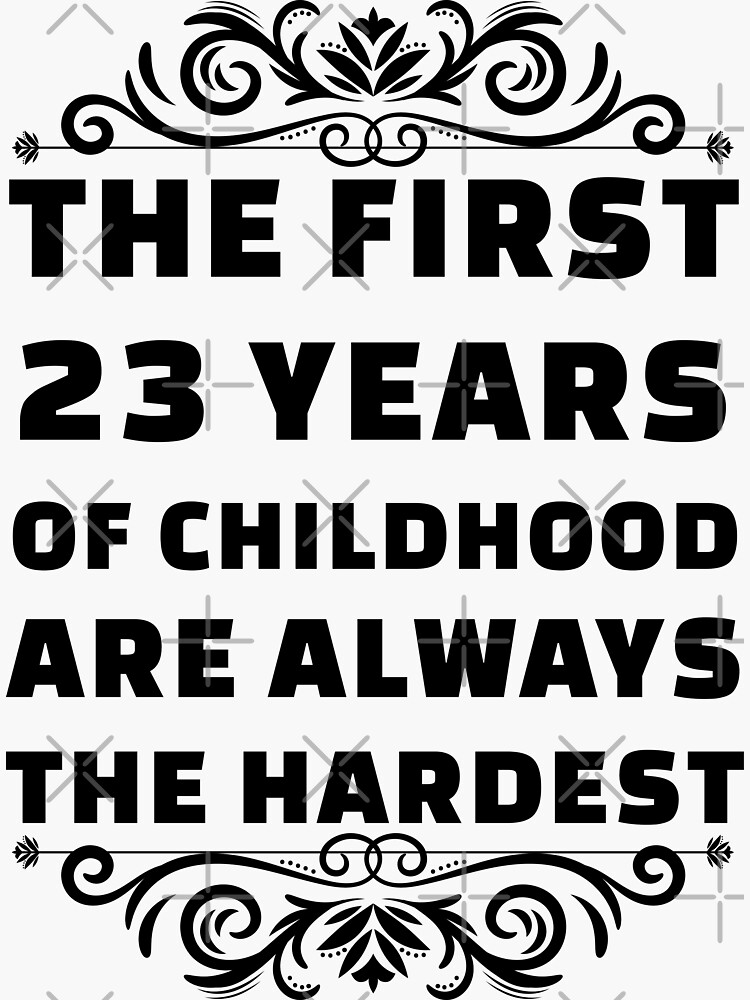 23rd Birthday Shirt   23 Years Old   First 23 Years Funny Tee by wantneedlove