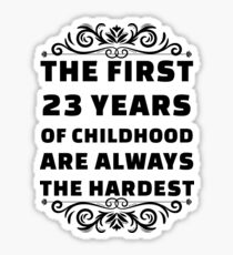 23rd Birthday Shirt | 23 Years Old | First 23 Years Funny Tee Sticker