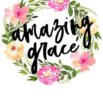 Inspiring Christian Amazing Grace Gift by YuliyaR