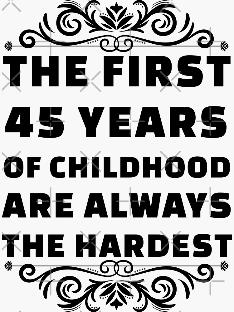 45th Birthday Shirt | 45 Years Old | First 45 Years Funny Tee by wantneedlove