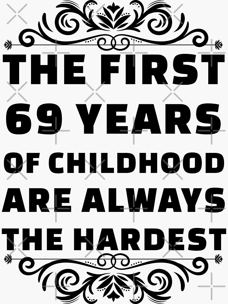 69th Birthday Shirt   69 Years Old   First 69 Years Funny Tee by wantneedlove