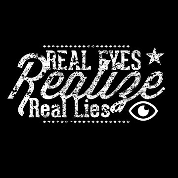 Realize, Real Lies Funny Eyes Pun Shirt by allsortsmarket