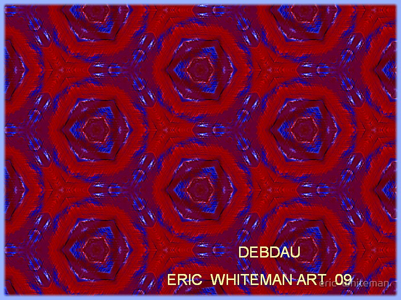 ( DEBDAU ) ERIC WHITEMAN ART  by eric  whiteman