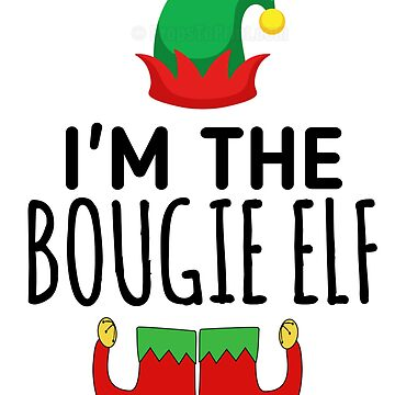 I'm The Bougie Elf by Antione235