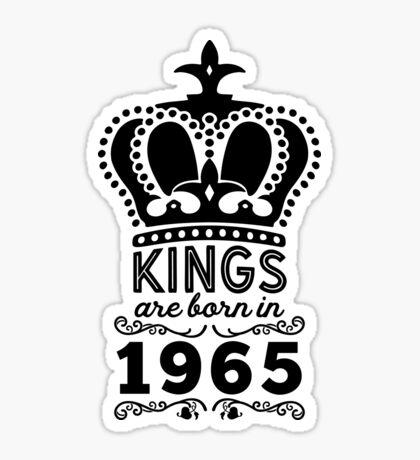 Birthday Boy Shirt - Kings Are Born In 1965 Sticker