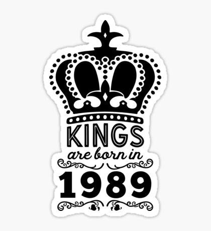 Birthday Boy Shirt - Kings Are Born In 1989 Sticker