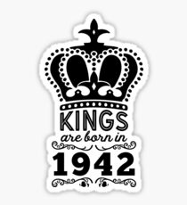 Birthday Boy Shirt - Kings Are Born In 1942 Sticker