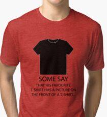The Stig's Favorite Shirt Tri-blend T-Shirt