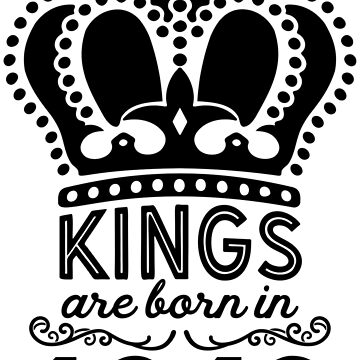 Birthday Boy Shirt - Kings Are Born In 1943 by wantneedlove