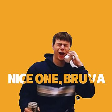 Nice One Bruva - Human Traffic by BlueWallDesigns