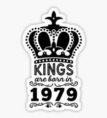 Birthday Boy Shirt - Kings Are Born In 1979 Sticker