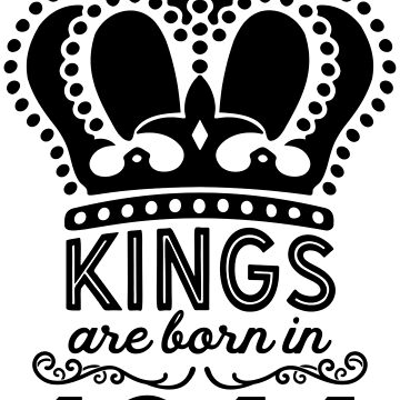 Birthday Boy Shirt - Kings Are Born In 1944 by wantneedlove