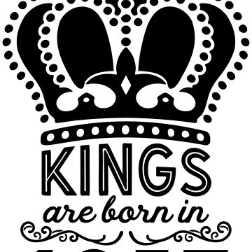 Birthday Boy Shirt - Kings Are Born In 1957 by wantneedlove