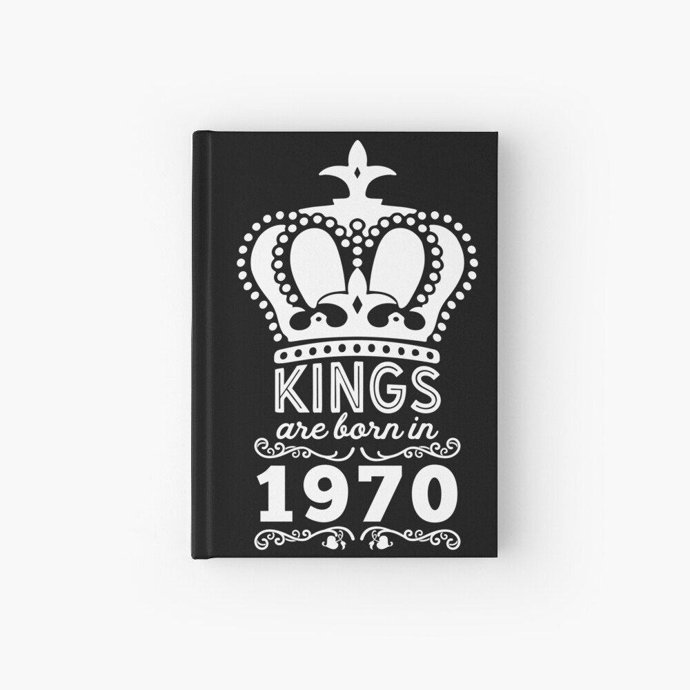 Birthday Boy Shirt - Kings Are Born In 1970 Hardcover Journal