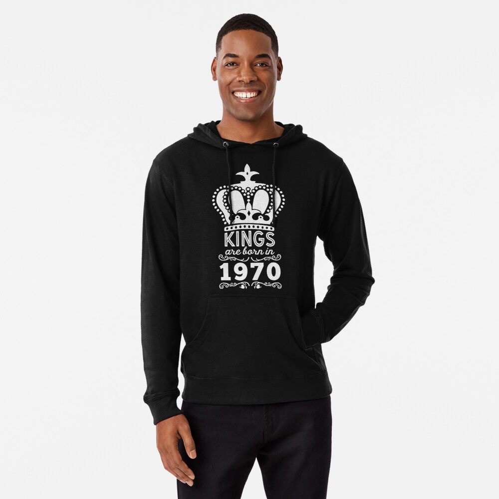 Birthday Boy Shirt - Kings Are Born In 1970 Lightweight Hoodie