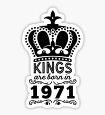 Birthday Boy Shirt - Kings Are Born In 1971 Sticker