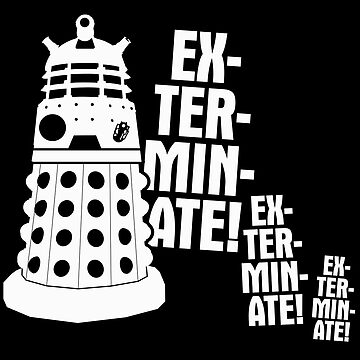 EXTERMINATE! by Mindspark1