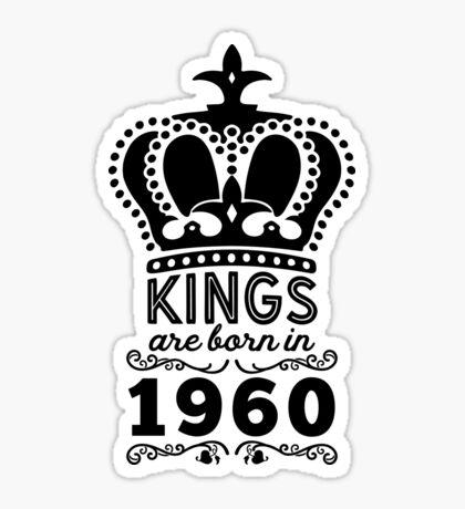 Birthday Boy Shirt - Kings Are Born In 1960 Sticker