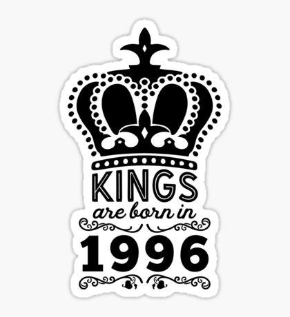 Birthday Boy Shirt - Kings Are Born In 1996 Sticker