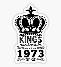 Birthday Boy Shirt - Kings Are Born In 1973 Sticker