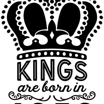 Birthday Boy Shirt - Kings Are Born In 1950 by wantneedlove