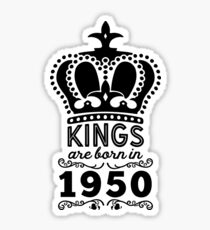 Birthday Boy Shirt - Kings Are Born In 1950 Sticker