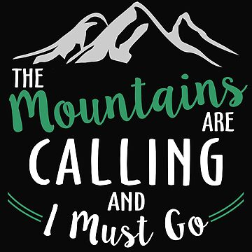 The Mountains are Calling and I Must Go  by ozdilh