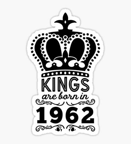 Birthday Boy Shirt - Kings Are Born In 1962 Sticker