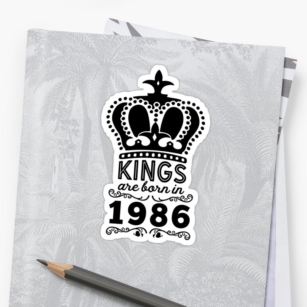 Birthday Boy Shirt - Kings Are Born In 1986 Sticker