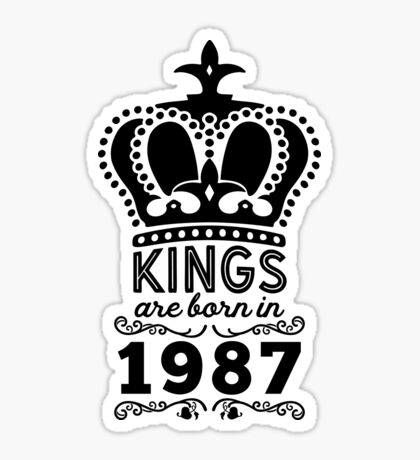 Birthday Boy Shirt - Kings Are Born In 1987 Sticker