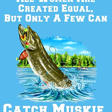 A Few Women Can Catch Muskie by fantasticdesign