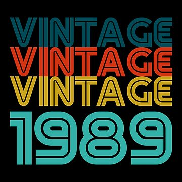 Vintage Born In 1989 30th Birthday Gift 30 Years Old by ThreadsNouveau