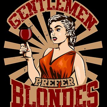 Gentlemen Prefer Blondes Blonde Girls Gift  by allsortsmarket