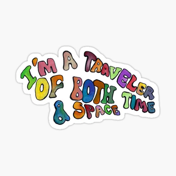 Traveller of time and space Sticker