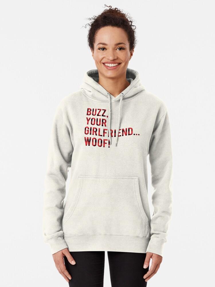 Buzz Your Girlfriend Woof Womens Hoodie
