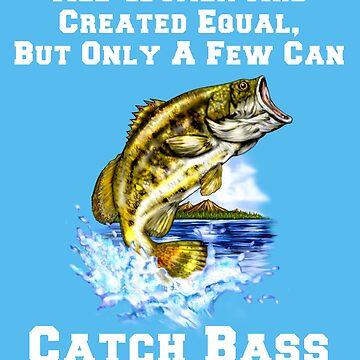 Only A Few Women Can Catch Bass by fantasticdesign