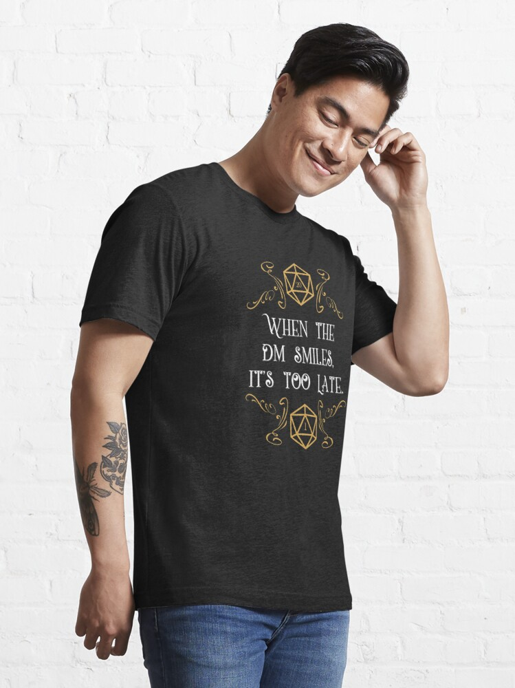 Alternate view of When the Master Smiles It's Too Late 20 Sided Dice Essential T-Shirt