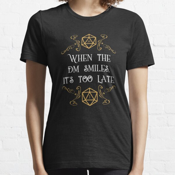 When the Master Smiles It's Too Late 20 Sided Dice Essential T-Shirt
