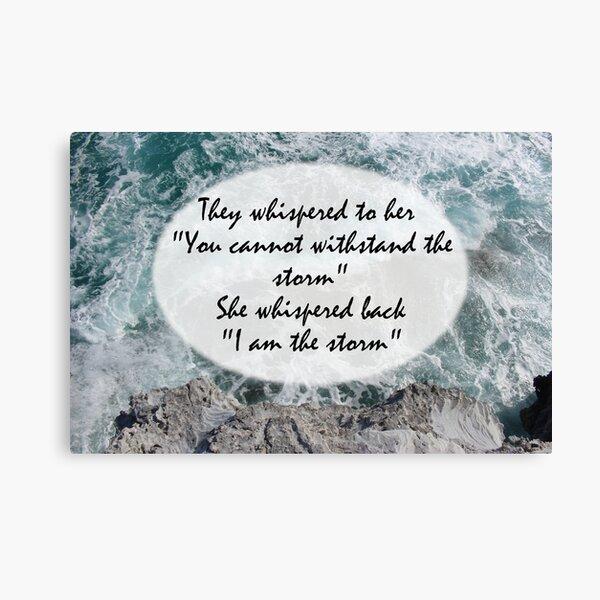 I Am the Storm  Canvas Print