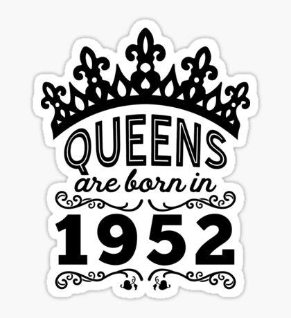 Birthday Girl Shirt - Queens Are Born In 1952 Sticker