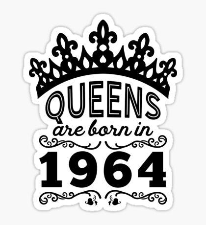 Birthday Girl Shirt - Queens Are Born In 1964 Sticker
